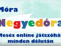 Móra Negyedóra - Mesés online játszóház minden délután